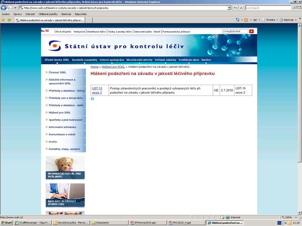 [ 12 ] RNDr. Olga Hanzlíčková © 2010 Státní ústav pro kontrolu léčiv