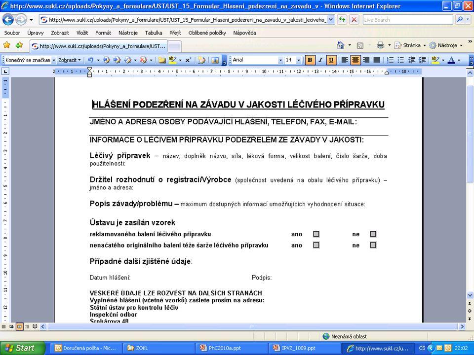 [ 13 ] RNDr. Olga Hanzlíčková © 2010 Státní ústav pro kontrolu léčiv