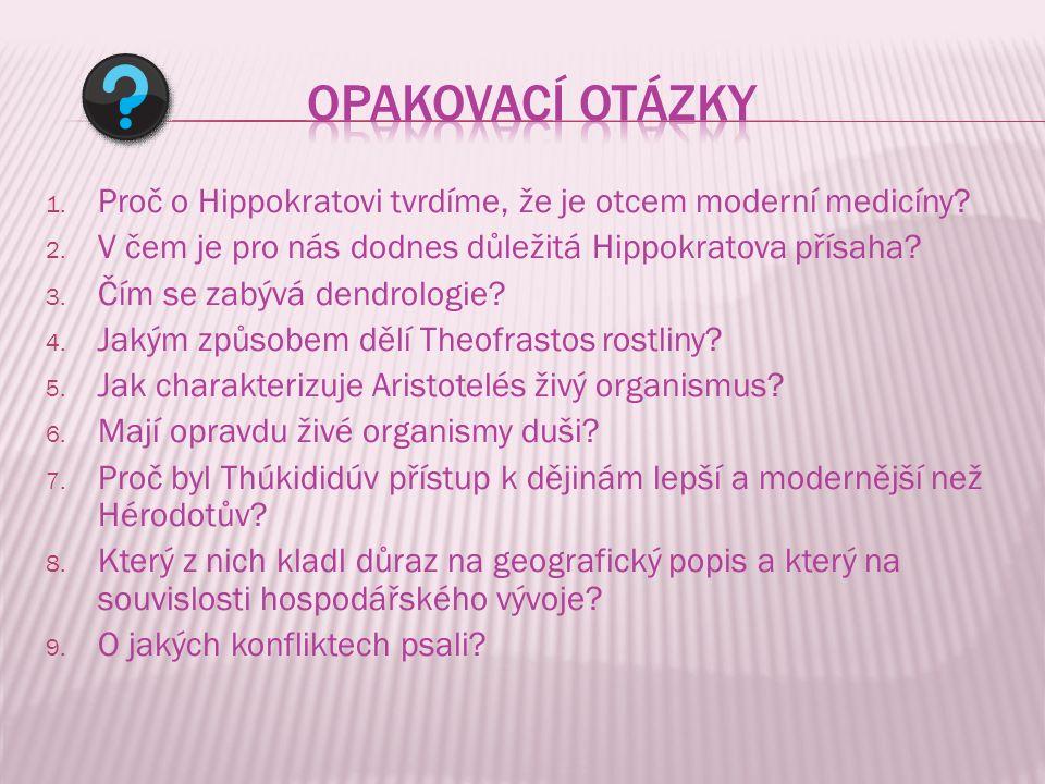 1. Proč o Hippokratovi tvrdíme, že je otcem moderní medicíny.