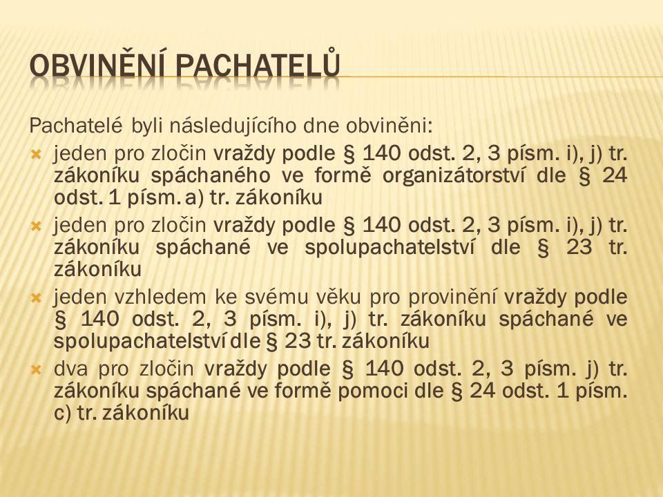 PACHATELÉ VE VAZBĚZAJÍMAVOSTI PŘÍPADU  Všech pět pachatelů bylo okresním soudem v Mladé Boleslavi vzato do vazby.