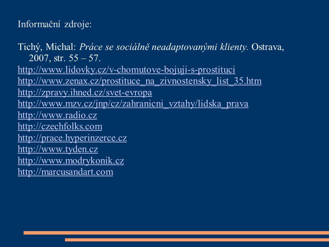 Informační zdroje: Tichý, Michal: Práce se sociálně neadaptovanými klienty.