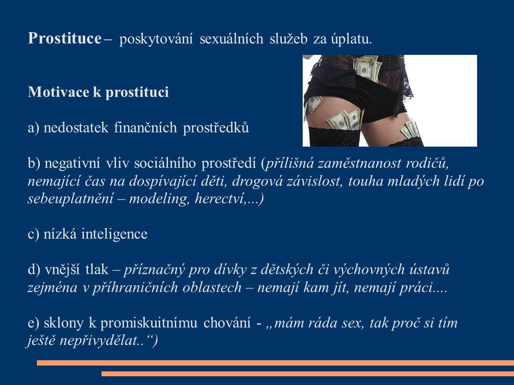 Prostituce – poskytování sexuálních služeb za úplatu.