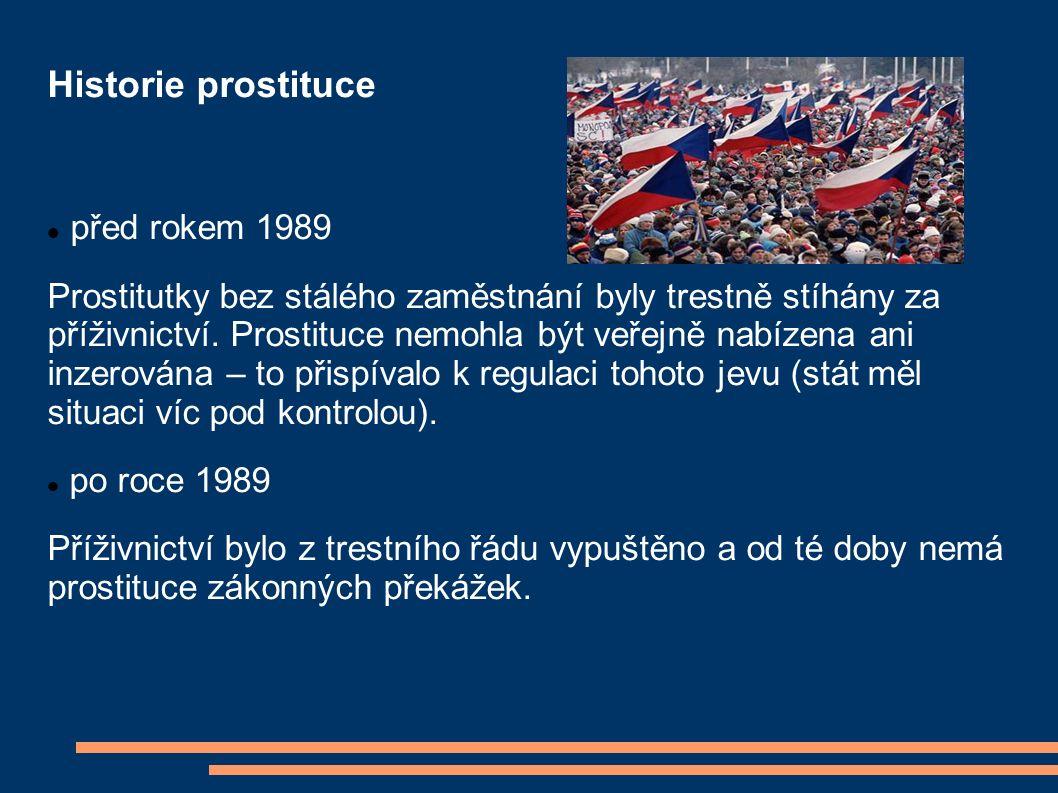 Historie prostituce před rokem 1989 Prostitutky bez stálého zaměstnání byly trestně stíhány za příživnictví.