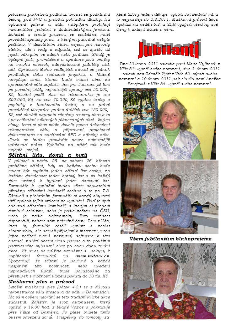 .. Dne 30.ledna 2011 oslavila paní Marie Vylítová z Vilic 81.