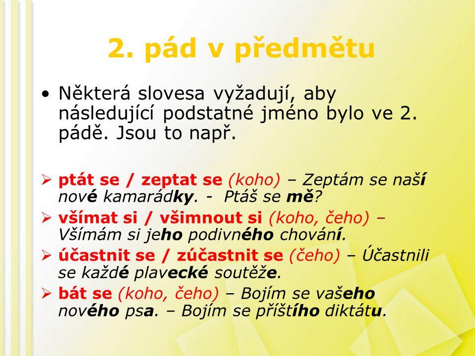 2. pád v předmětu Některá slovesa vyžadují, aby následující podstatné jméno bylo ve 2.