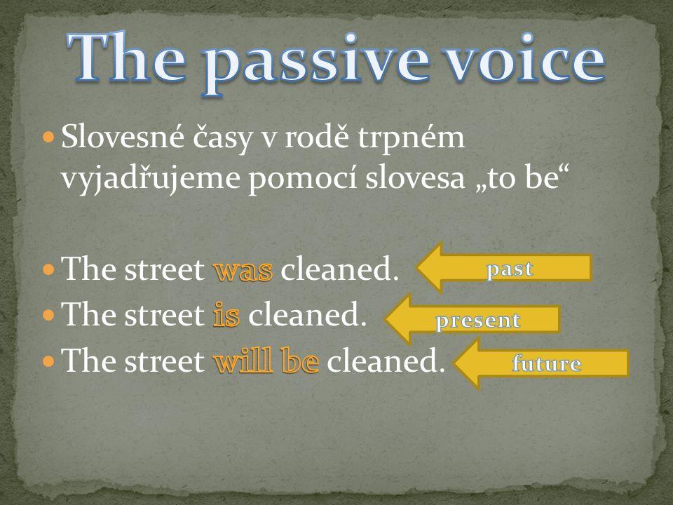 Věty v rodě činném mají podmět, sloveso a předmět.