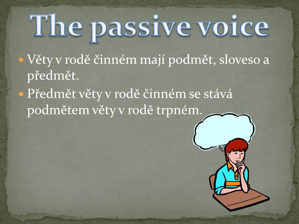 Věty v rodě činném mají podmět, sloveso a předmět. Předmět věty v rodě činném se stává podmětem věty v rodě trpném.
