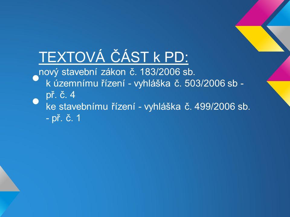 TEXTOVÁ ČÁST k PD: nový stavební zákon č. 183/2006 sb.