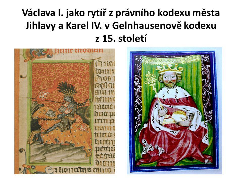 Václava I. jako rytíř z právního kodexu města Jihlavy a Karel IV. v Gelnhausenově kodexu z 15. století