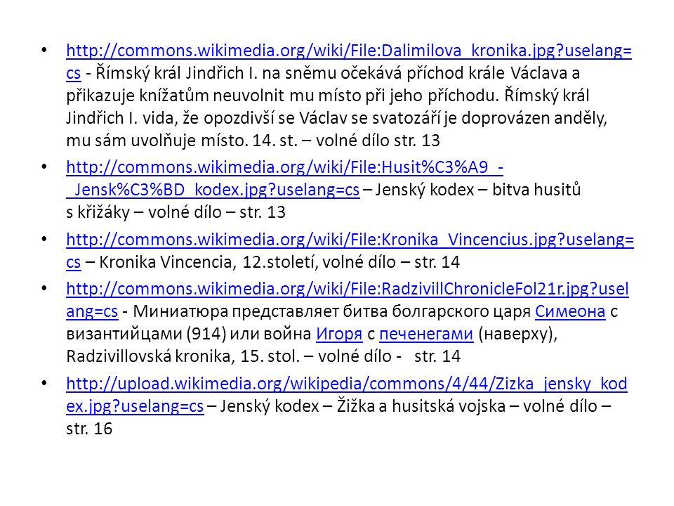 http://commons.wikimedia.org/wiki/File:Dalimilova_kronika.jpg?uselang= cs - Římský král Jindřich I. na sněmu očekává příchod krále Václava a přikazuje