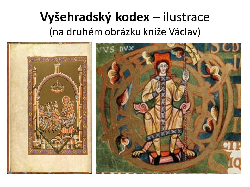 Vyšehradský kodex – ilustrace (na druhém obrázku kníže Václav)