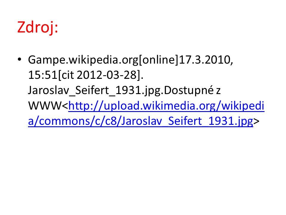Zdroj: Gampe.wikipedia.org[online]17.3.2010, 15:51[cit 2012-03-28]. Jaroslav_Seifert_1931.jpg.Dostupné z WWW http://upload.wikimedia.org/wikipedi a/co