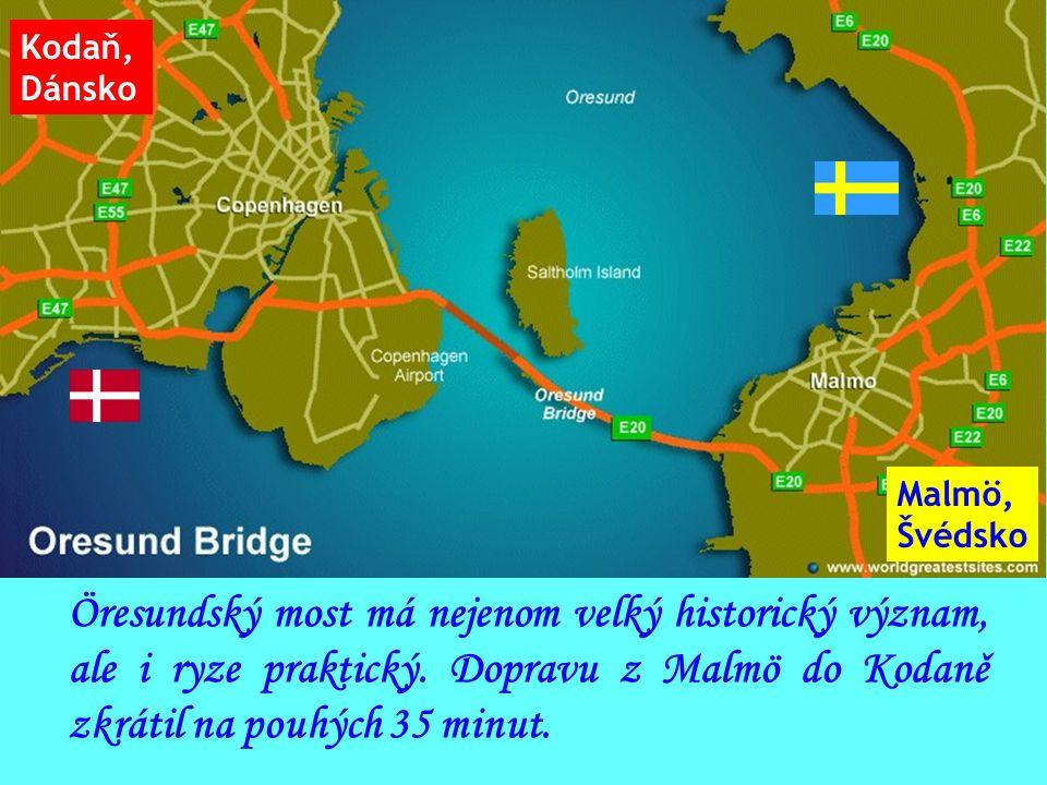 Öresundský most má nejenom velký historický význam, ale i ryze praktický.
