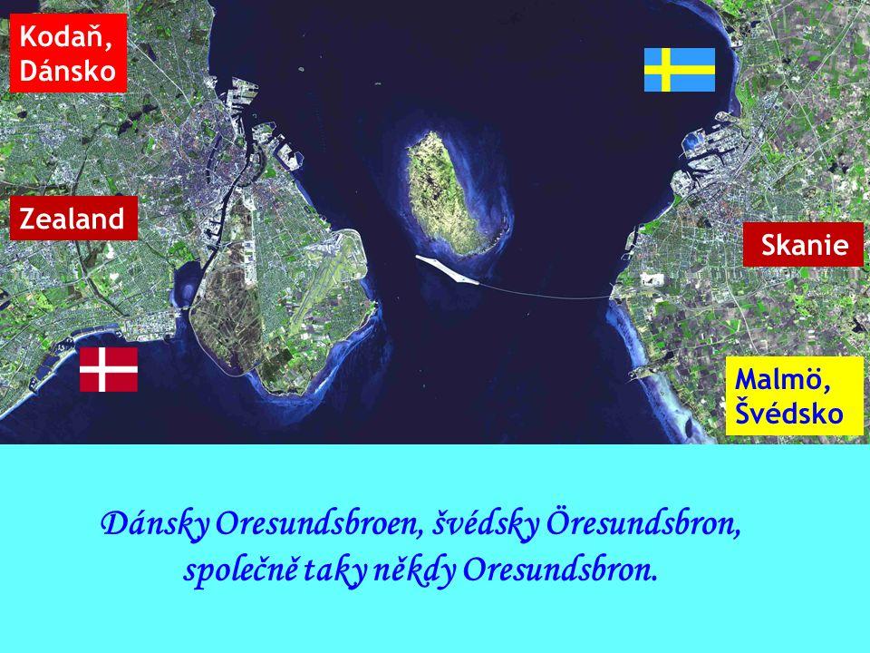 Kodaň, Dánsko Malmö, Švédsko Dánsky Oresundsbroen, švédsky Öresundsbron, společně taky někdy Oresundsbron.