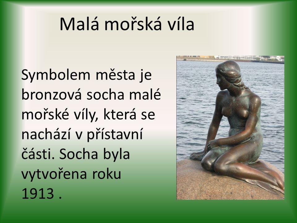 Malá mořská víla Symbolem města je bronzová socha malé mořské víly, která se nachází v přístavní části.