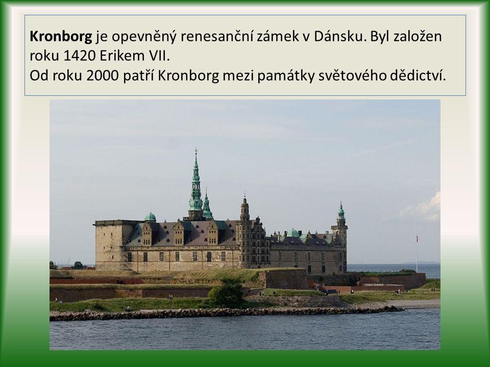 Kronborg je opevněný renesanční zámek v Dánsku. Byl založen roku 1420 Erikem VII.