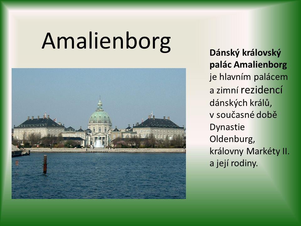 Amalienborg Dánský královský palác Amalienborg je hlavním palácem a zimní rezidencí dánských králů, v současné době Dynastie Oldenburg, královny Markéty II.