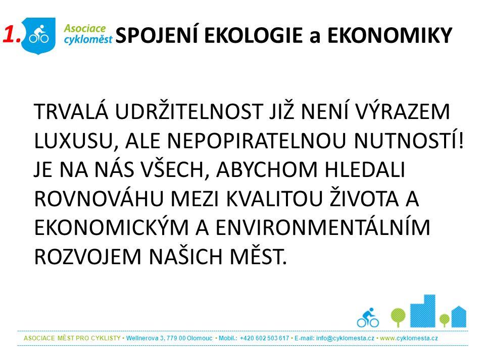 ASOCIACE MĚST PRO CYKLISTY Wellnerova 3, 779 00 Olomouc Mobil.: +420 602 503 617 E-mail: info@cyklomesta.cz www.cyklomesta.cz TRVALÁ UDRŽITELNOST JIŽ