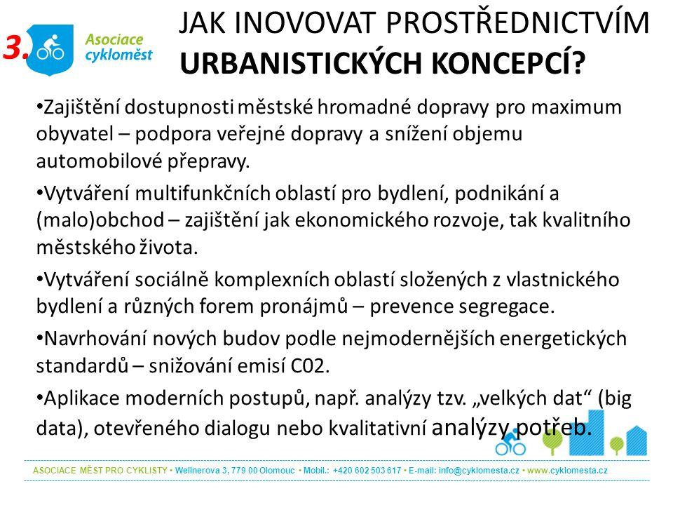 ASOCIACE MĚST PRO CYKLISTY Wellnerova 3, 779 00 Olomouc Mobil.: +420 602 503 617 E-mail: info@cyklomesta.cz www.cyklomesta.cz JAK STIMULOVAT EKOLOGICKÝ RŮST NAPŘÍČ REGIONY.