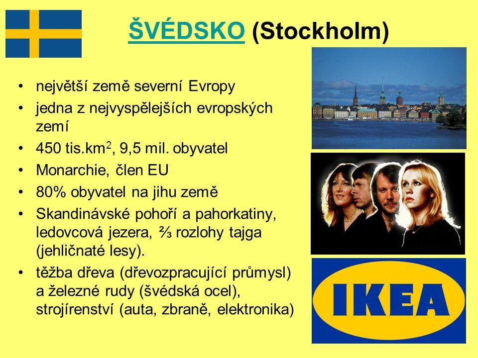 ŠVÉDSKOŠVÉDSKO (Stockholm) největší země severní Evropy jedna z nejvyspělejších evropských zemí 450 tis.km 2, 9,5 mil.