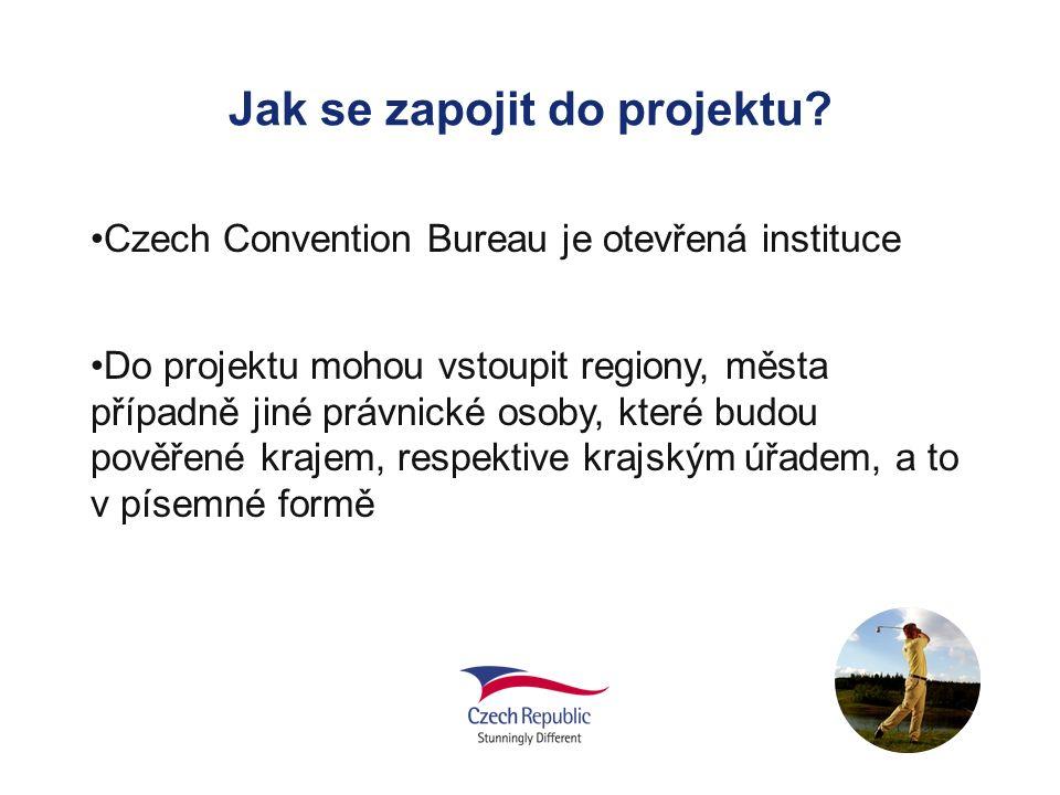 Jak se zapojit do projektu? Czech Convention Bureau je otevřená instituce Do projektu mohou vstoupit regiony, města případně jiné právnické osoby, kte