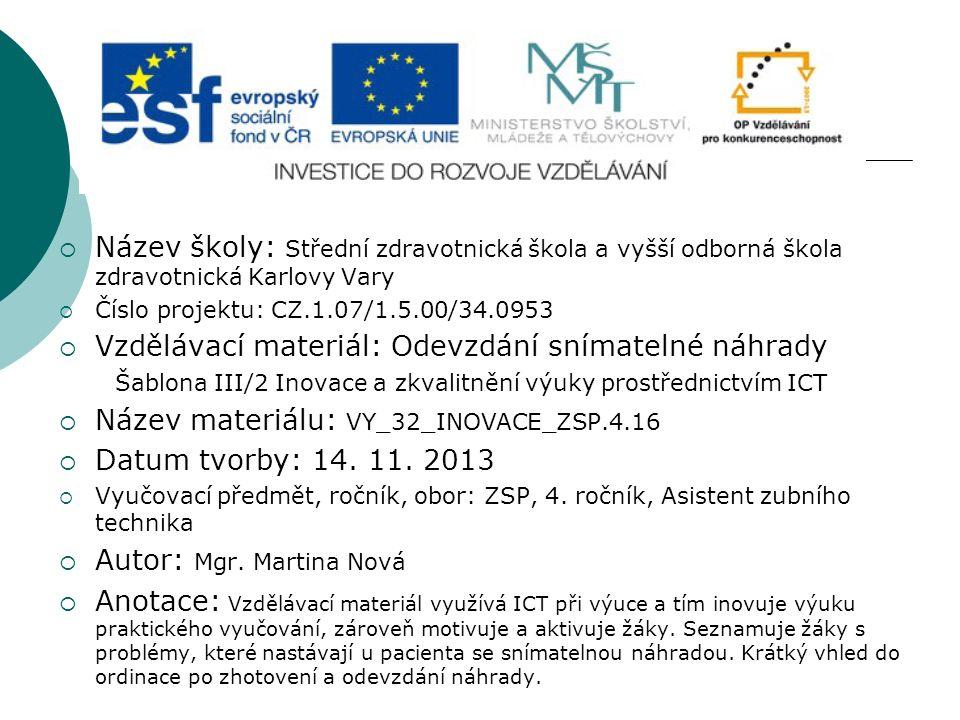  Název školy: Střední zdravotnická škola a vyšší odborná škola zdravotnická Karlovy Vary  Číslo projektu: CZ.1.07/1.5.00/34.0953  Vzdělávací materi