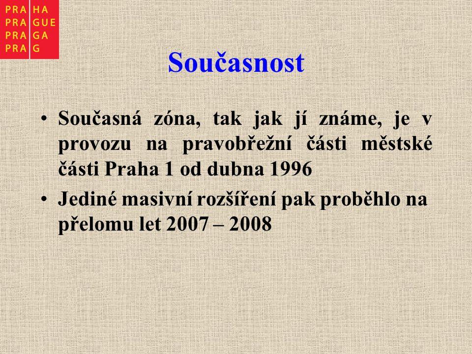 Současnost Současná zóna, tak jak jí známe, je v provozu na pravobřežní části městské části Praha 1 od dubna 1996 Jediné masivní rozšíření pak proběhlo na přelomu let 2007 – 2008