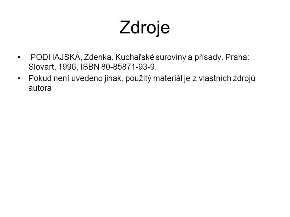 Zdroje PODHAJSKÁ, Zdenka. Kuchařské suroviny a přísady.