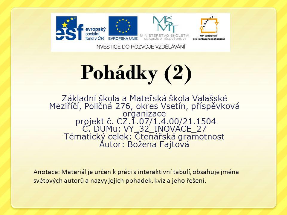 Základní škola a Mateřská škola Valašské Meziříčí, Poličná 276, okres Vsetín, příspěvková organizace projekt č.
