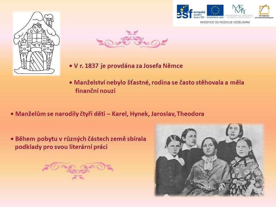 Manželům se narodily čtyři děti – Karel, Hynek, Jaroslav, Theodora Během pobytu v různých částech země sbírala podklady pro svou literární práci V r.