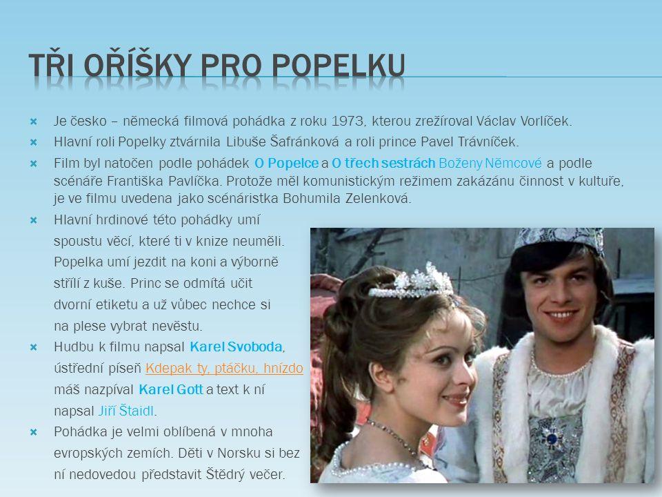  Je česko – německá filmová pohádka z roku 1973, kterou zrežíroval Václav Vorlíček.