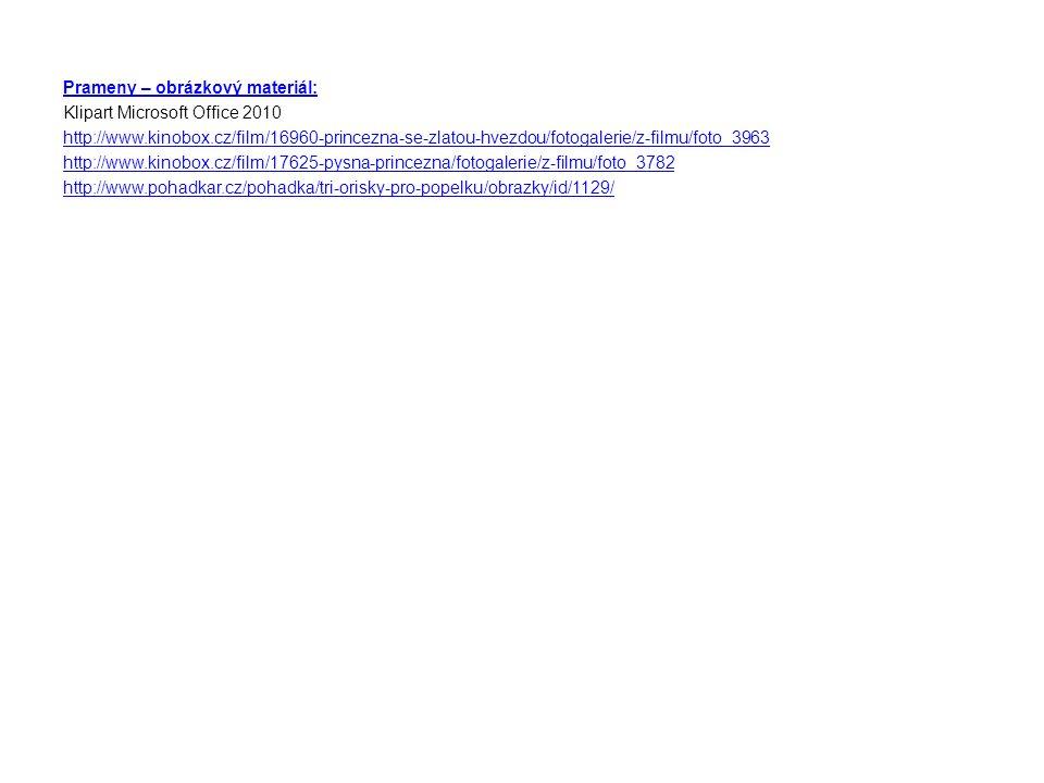 Prameny – obrázkový materiál: Klipart Microsoft Office 2010 http://www.kinobox.cz/film/16960-princezna-se-zlatou-hvezdou/fotogalerie/z-filmu/foto_3963