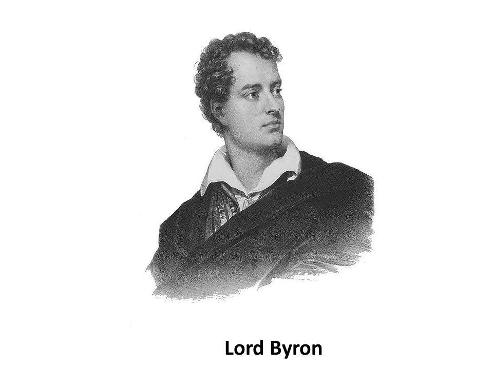 Anglie George Gordon Byron /1788 - 1824/ pocházel ze staré aristokratické rodiny.