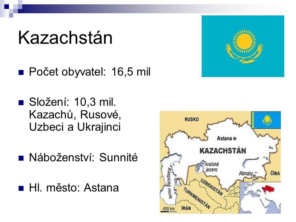 Kazachstán Počet obyvatel: 16,5 mil Složení: 10,3 mil.