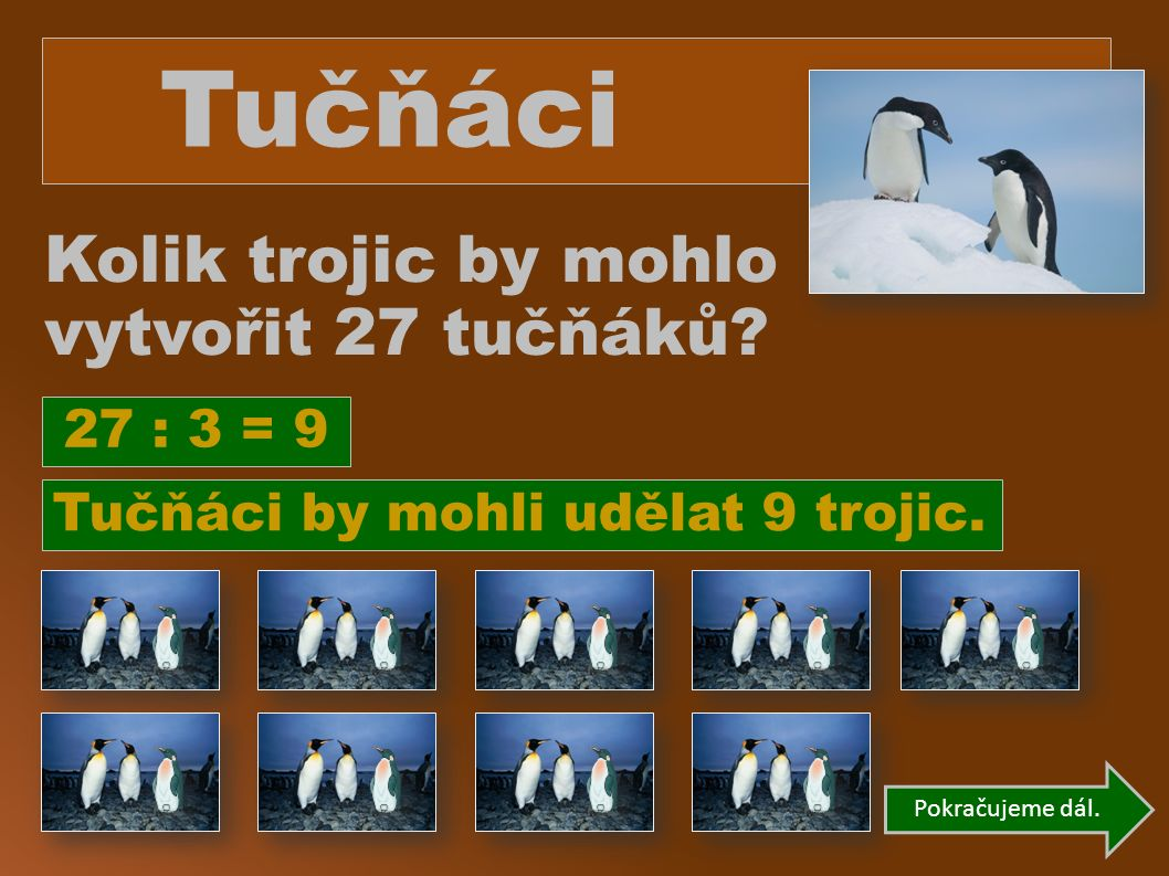 Tučňáci Kolik trojic by mohlo vytvořit 27 tučňáků.