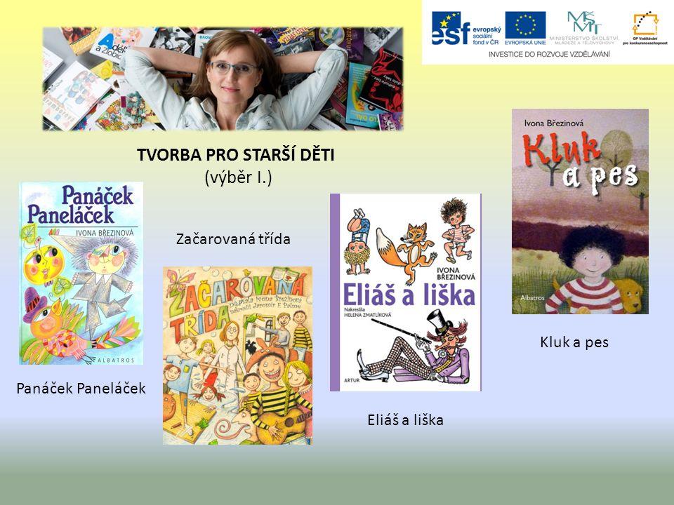 TVORBA PRO STARŠÍ DĚTI (výběr I.) Panáček Paneláček Začarovaná třída Eliáš a liška Kluk a pes