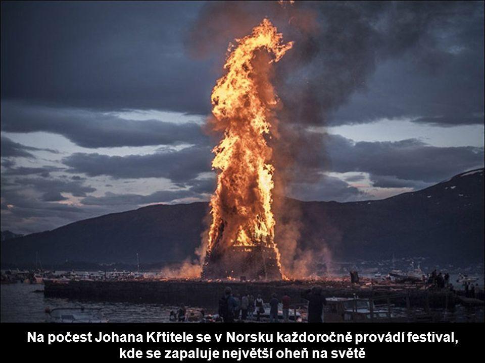 Na počest Johana Křtitele se v Norsku každoročně provádí festival, kde se zapaluje největší oheň na světě