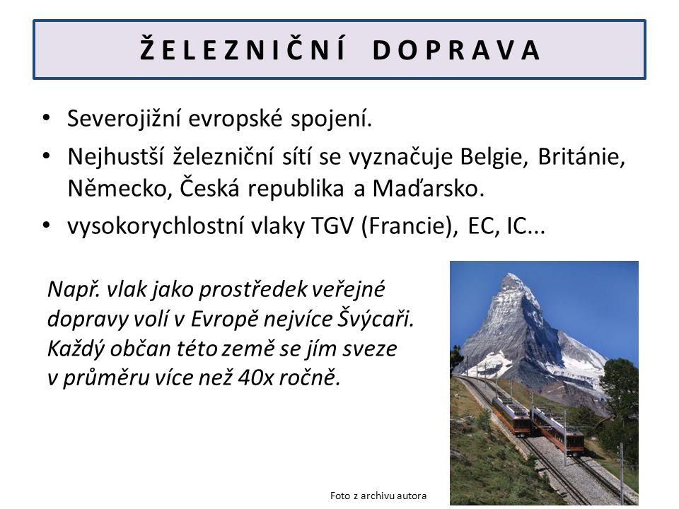 Ž E L E Z N I Č N Í D O P R A V A Severojižní evropské spojení.