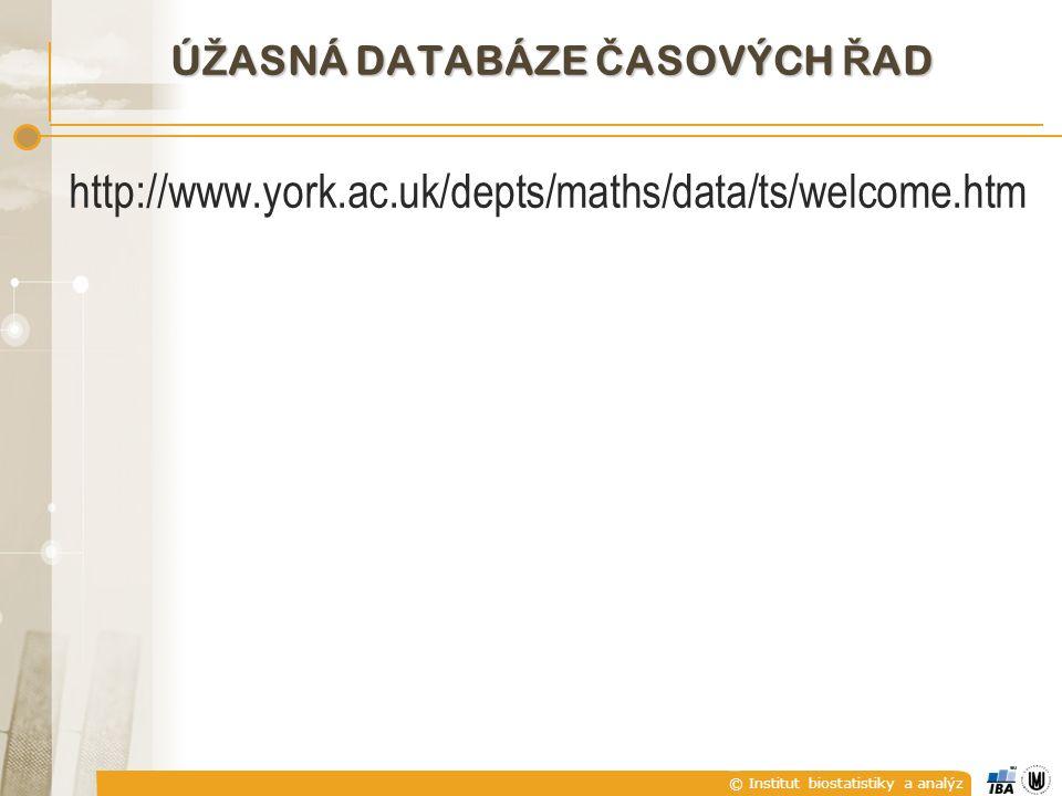 © Institut biostatistiky a analýz Ú Ž ASNÁ DATABÁZE Č ASOVÝCH Ř AD http://www.york.ac.uk/depts/maths/data/ts/welcome.htm