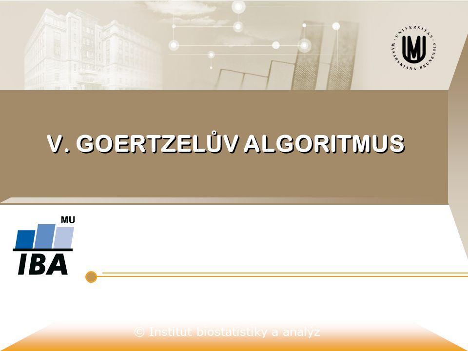 © Institut biostatistiky a analýz V. GOERTZEL Ů V ALGORITMUS