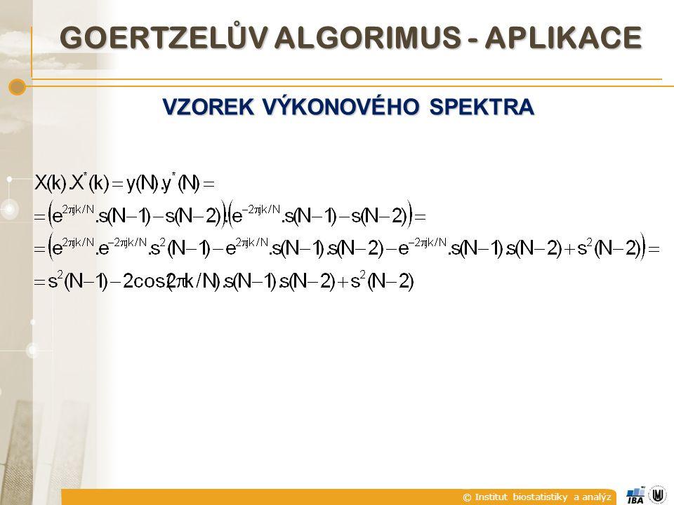 © Institut biostatistiky a analýz GOERTZEL Ů V ALGORIMUS - APLIKACE VZOREK VÝKONOVÉHO SPEKTRA