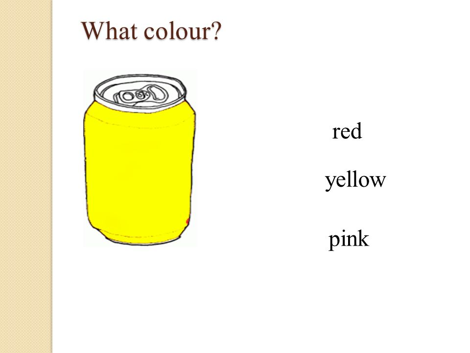 yellow What colour What colour red pink