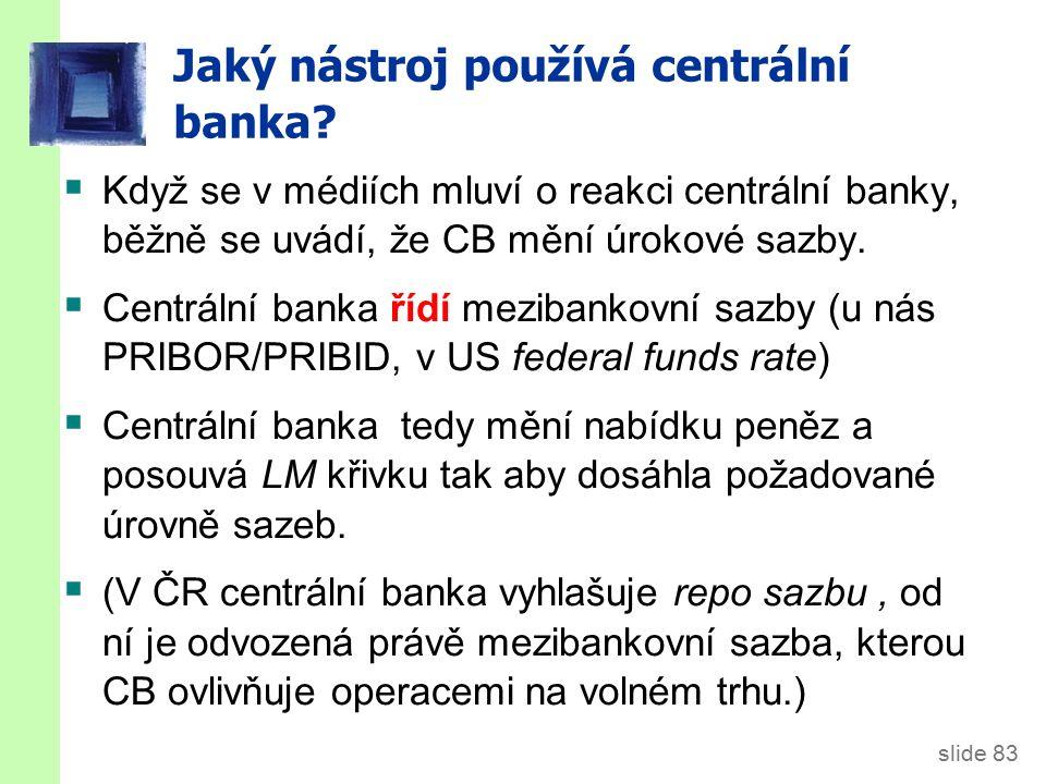 slide 83 Jaký nástroj používá centrální banka.