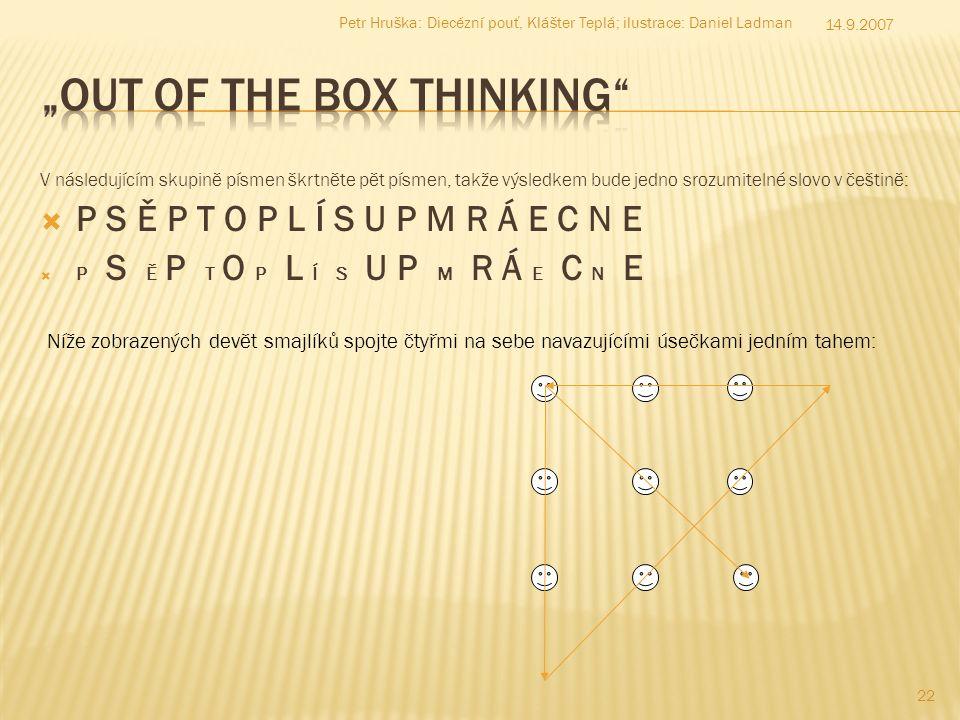 V následujícím skupině písmen škrtněte pět písmen, takže výsledkem bude jedno srozumitelné slovo v češtině: PP S Ě P T O P L Í S U P M R Á E C N E 