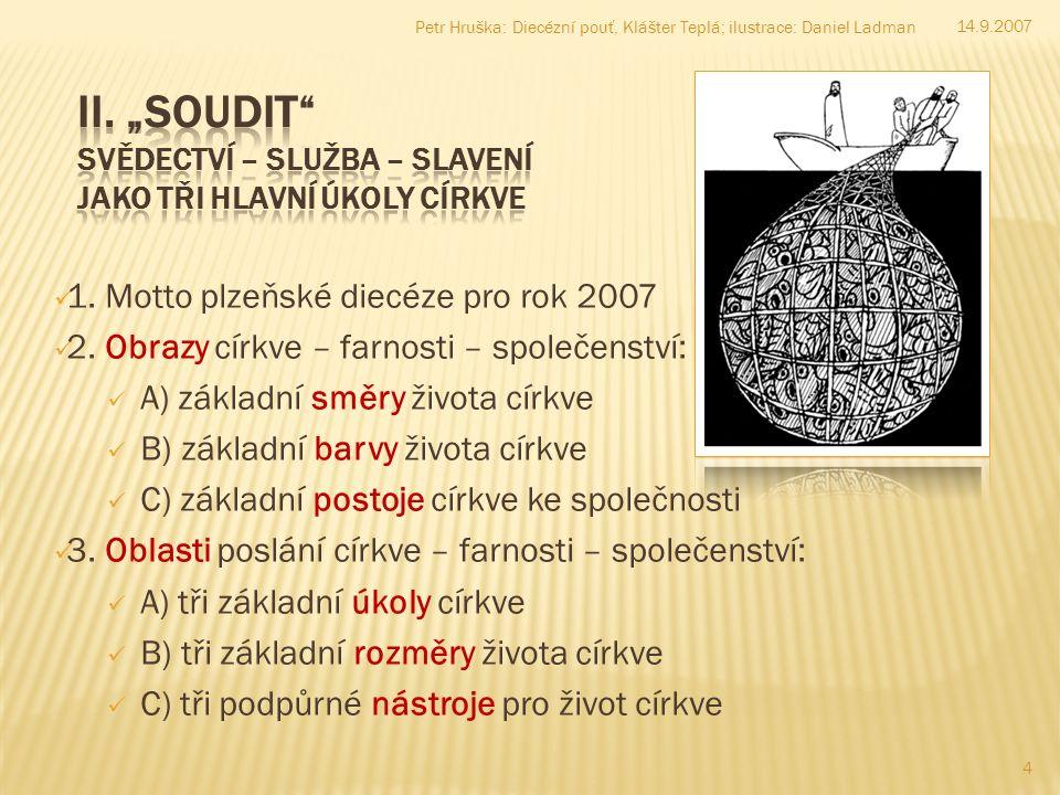 1. Motto plzeňské diecéze pro rok 2007 2.