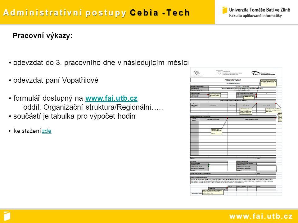 www.fai.utb.cz Administrativní postupy Cebia -Tech Pracovní výkazy: odevzdat do 3.