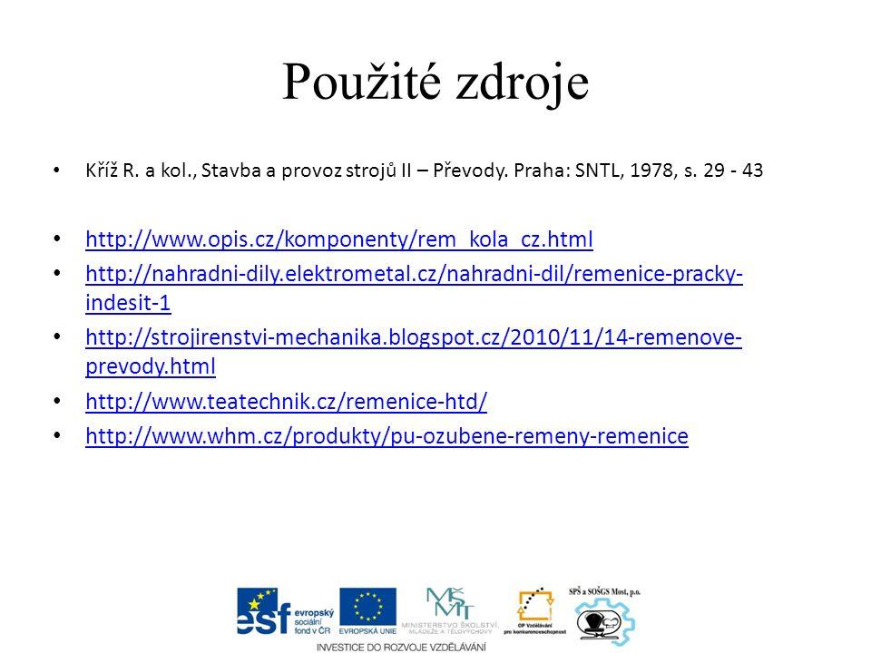 Použité zdroje Kříž R. a kol., Stavba a provoz strojů II – Převody.