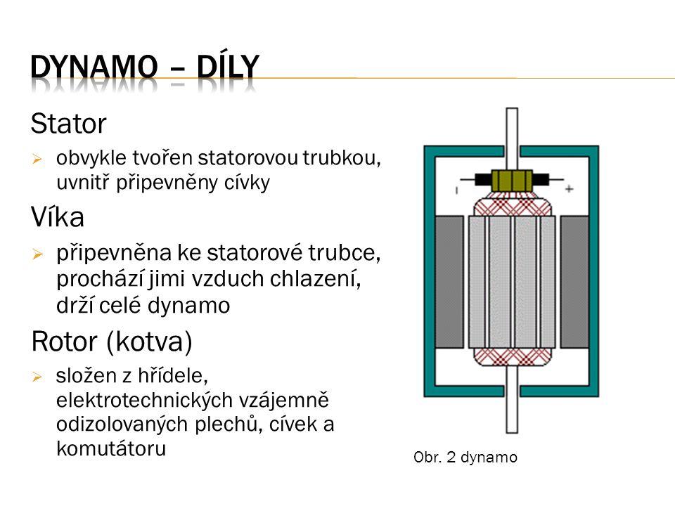 Stator  obvykle tvořen statorovou trubkou, uvnitř připevněny cívky Víka  připevněna ke statorové trubce, prochází jimi vzduch chlazení, drží celé dynamo Rotor (kotva)  složen z hřídele, elektrotechnických vzájemně odizolovaných plechů, cívek a komutátoru Obr.