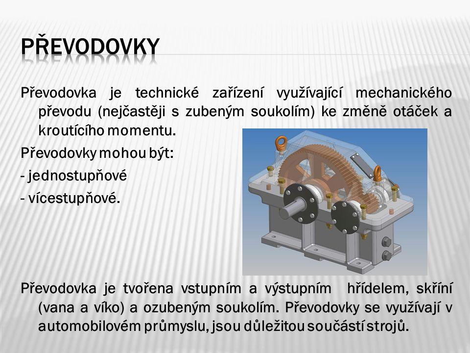 Převodovka je technické zařízení využívající mechanického převodu (nejčastěji s zubeným soukolím) ke změně otáček a kroutícího momentu. Převodovky moh