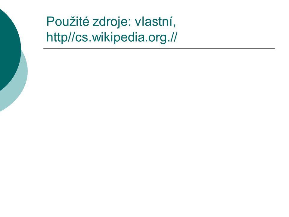 Použité zdroje: vlastní, http//cs.wikipedia.org.//